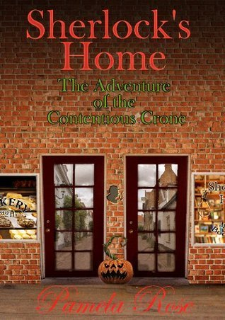 Sherlocks Home: The Adventure of the Contentious Crone Pamela Rose