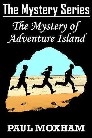 The Mystery of Adventure Island (The Mystery Series #2)  by  Paul Moxham