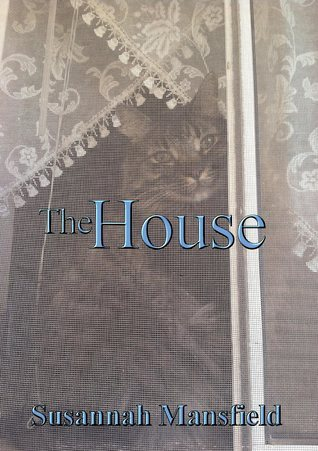 The House  by  Susannah Mansfield