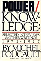 Power/Knowledge: Selected Interviews and Other Writings, 1972-77