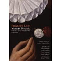 Imagined Lives: Mystery Portraits 1540-1640