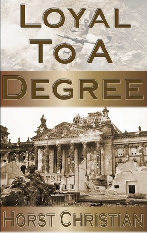 Loyal to a Degree  by  Horst Christian