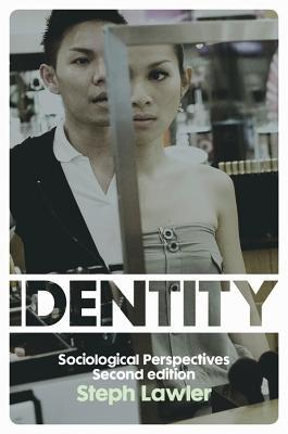 Identity: Sociological Perspectives  by  Stephanie Lawler