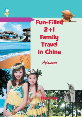 Fun-Filled 2+1 Family Travel in China: Hainan  by  Hu Fen