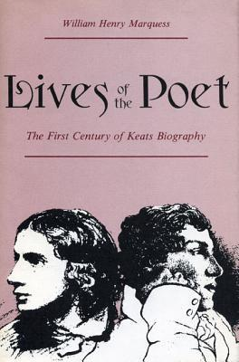 Lives of the Poet  by  William Henry Marquess