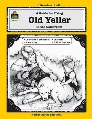 A Guide for Using Old Yeller in the Classroom Michael Levin