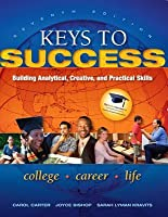 Keys to Success: Building Analytical, Creative, and Practical Skills Plus New Mystudentsuccesslab Update -- Access Card Package