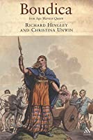 Boudica: Iron Age Warrior Queen
