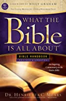 What the Bible Is All About: An Inspiring Commentary on the Entire Bible