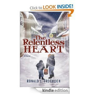 The Relentless Heart  by  Ronald Froehlich
