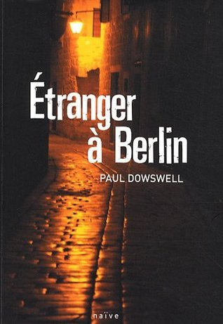 Étranger à Berlin  by  Paul Dowswell