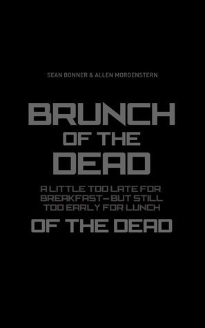 Brunch Of The Dead  by  Sean Bonner