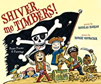 Shiver Me Timbers!: Pirate Poems & Paintings (with audio recording)