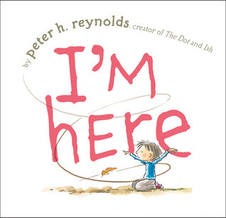 Im Here: with audio recording  by  Peter H. Reynolds