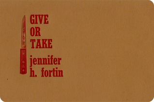 Give or Take  by  Jennifer H. Fortin