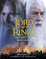 The Lord of the Rings: The Making of the Movie Trilogy