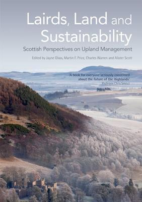 Lairds, Land and Sustainability: Scottish Perspectives on Upland Management  by  Jayne Glass