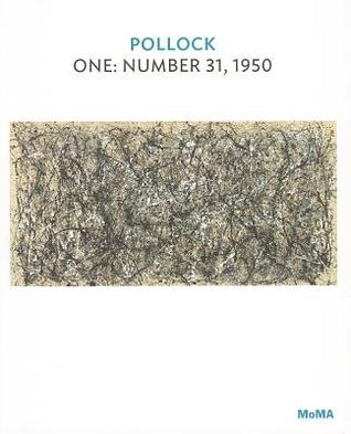 Pollock: One: Number 31, 1950 (MOMA One on One Series) Charles Stuckey