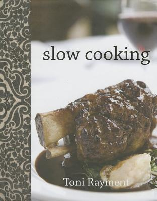 Slow Cooking Toni Rayment