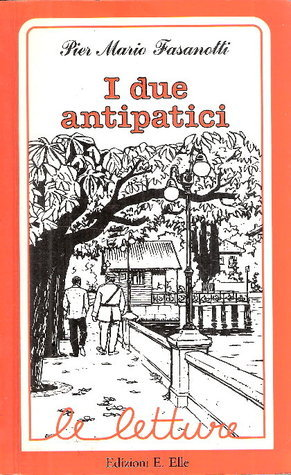I due antipatici  by  P. Mario Fasanotti