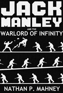 Jack Manley and the Warlord of Infinity Nathan Mahney