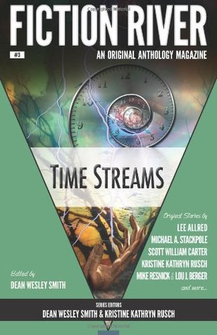 Time Streams (Fiction River, #3) Dean Wesley Smith