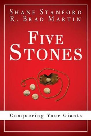 Five Stones: Conquering Your Giants  by  Shane Stanford