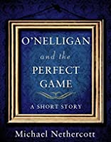 O'Nelligan and the Perfect Game