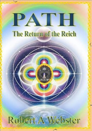 Path: Return of the Reich (Path, #1) Robert A.  Webster