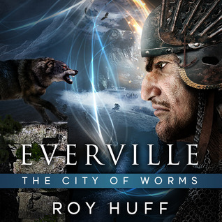 The City of Worms (Everville, #2) Roy Huff
