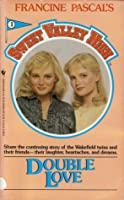 Double Love (Sweet Valley High, #1)
