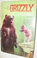The Biography of a Grizzly and Lobo