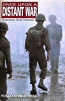 Once Upon A Distant War: Reporting from Vietnam
