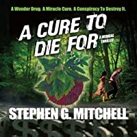 A Cure to Die For: A Medical Thriller