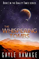 The Whispering Tombs (Quality Times, #1)
