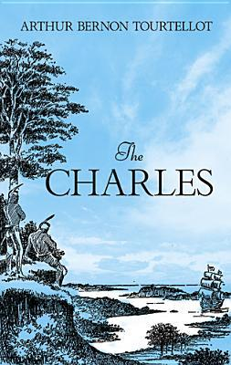 The Charles  by  Arthur  Bernon Tourtellot