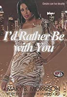 I'd Rather Be with You (book #2)