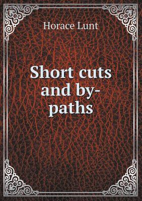 Short Cuts and By-Paths  by  Horace Lunt