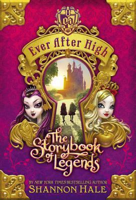 The Storybook of Legends (Ever After High, #1) Shannon Hale