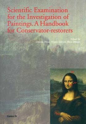Scientific Examination for the Investigation of Paintings: A Handbook for Conservator-Restorers D. Pinna