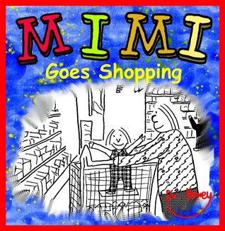 Mimi Goes Shopping  by  Dr. Howey