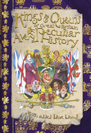Kings and Queens: A Very Peculiar History Antony Mason
