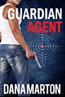 Guardian Agent (Agents Under Fire, #1)