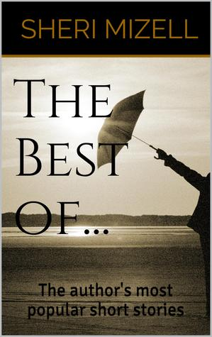 The Best Of...  by  Sheri Mizell