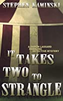 It Takes Two to Strangle: A Damon Lassard Dabbling Detective Mystery