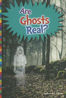 Are Ghosts Real? Patrick Perish