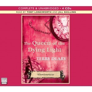 The Queen of the Dying Light (Tudor Chronicles #) Terry Deary