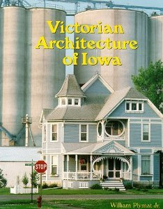 The Victorian Architecture of Iowa William Plymat Jr.