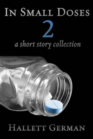 In Small Doses 2 (A Short Story Collection) --  Abridged Second Edition  by  Hallett German