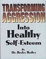 Transforming Aggression into Healthy Self-Esteem
